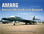 AMARG : America's Military Aircraft Boneyard - A Photo Scrapbook - Nick Veronico