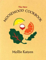 The Moosewood Cookbook : Vegetarian Cooking Ser. - Mollie Katzen