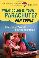What Color is Your Parachute? for Teens : Discovering Yourself, Defining Your Future - Carol Christen