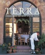 Terra : Cooking from the Heart of Nappa Valley - Hiro Sone
