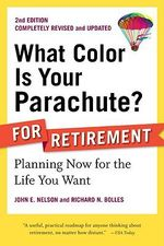 What Color is Your Parachute? for Retirement : Planning a Prosperous, Healthy, and Happy Future - John E. Nelson