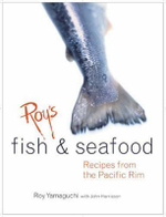 Roy's Fish and Seafood : Recipes from the Pacific Rim - John Harrison