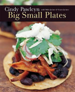 Big Small Plates - Cindy Pawlcyn