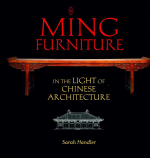 Ming Furniture in the Light of Chinese Architecture - Sarah Handler