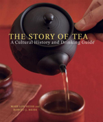 The Story of Tea : A Cultural History and Drinking Guide - Mary Lou Heiss