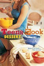 Teens Cook Dessert - Jill Carle
