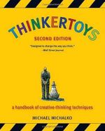 Thinkertoys : A Handbook of Creative-Thinking Techniques - Michael Michalko