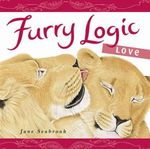 Furry Logic : Love :   - Jane Seabrook