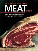 The River Cottage Meat Book - Hugh Fearnley-Whittingstall