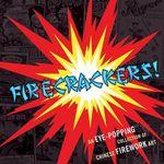 Firecrackers! : An Eye-popping Collection of Chinese Firework Art - Warren Dotz