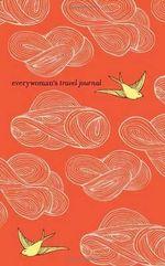 Everywoman's Travel Journal - Ten Speed Press