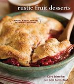 Rustic Fruit Desserts : Crumbles, Buckles, Cobblers, Pandowdies, and More - Cory Schreiber