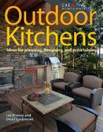 Outdoor Kitchens : Ideas for Planning, Designing, and Entertaining - Joseph Provey