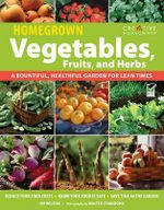 Homegrown Vegetables, Fruits, and Herbs : A Bountiful, Healthful Garden for Lean Times - Jim Wilson