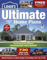 The Lowe's Ultimate Book of Home Plans, 3rd Edition : A Foolproof Guide - Anne Halpin