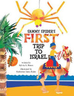 Sammy Spider's First Trip to Israel : A Book About the Five Senses - Sylvia Rouss