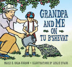 Grandpa and Me on Tu B'Shevat - Marji Gold-Vukson