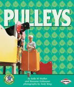 Pulleys : Early Bird Physics Books - Sally M. Walker