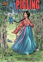 Pigling : A Cinderella Story; A Korean Tale - Dan Jolley