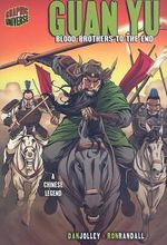 Guan Yu : Blood Brothers to the End: A Chinese Legend - Dan Jolley