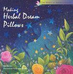 Making Herbal Dream Pillows : Storey's Spirit of Aromatherapy - Jim Long