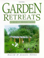 Garden Retreats :  A Build-It-Yourself Guide - David Stiles