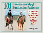 101 Horsemanship and Equitation Patterns : A Western and English Ringside Guide for Practice and Show - Cherry Hill