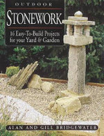 Outdoor Stonework : 16 Easy-To-Build Projects for Your Yard and Garden - Alan Bridgewater