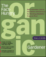 The Gardener's A-Z Guide to Growing Organic Food : Potting-Bench Reference Books - Tanya Denckla