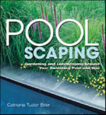Poolscaping : Gardening and Landscaping Around Your Swimming Pool and Spa - Catriona Tudor Erler