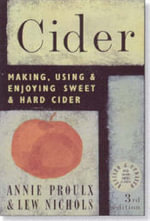 Cider : Making, Using & Enjoying Sweet & Hard Cider - Annie Proulx