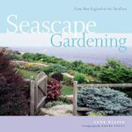 Seascape Gardening : From New England to the Carolinas - Anne Halpin