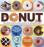 The Donut Book : The Whole Story in Words, Pictures & Outrageous Tales - Sally Levitt. Steinberg