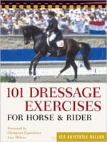 101 Dressage Exercises for Horse and Rider - Jec Aristotle Ballou