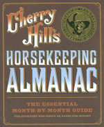 Horsekeeping Almanac : The Essential Month-by-month Guide for Every Horse Owner - Cherry Hill