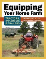 Equipping Your Horse Farm : Tractors, Trailers, Trucks & More - Cherry Hill
