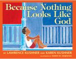 Because Nothing Looks Like God - Lawrence Kushner