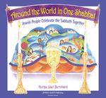 Around the World in One Shabbat : Jewish People Celebrate the Sabbath Together - Durga Yael Bernhard