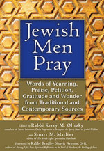Jewish Men Pray : Words of Yearning, Praise, Petition, Gratitude and Wonder from Traditional and Contemporary Sources