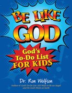 Be Like God : God's To-Do List for Kids - Ron Wolfson