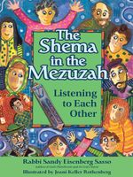 The Shema In the Mezuzah : Listening to Each Other - Sandy Eisenberg Sasso