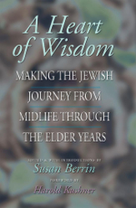 A Heart of Wisdom : Making the Jewish Journey from Midlife through the Elder Years