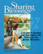 Sharing Blessings : Children's Stories for Exploring the Spirit of the Jewish Holidays - Rahel Musleah