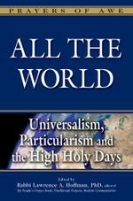 All the World : Universalism, Particularism and the High Holy Days