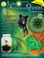 Life Science Quest for Middle Grades, Grades 6 - 8 - Schyrlet Cameron