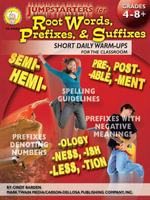 Jumpstarters for Root Words, Prefixes, and Suffixes, Grades 4 - 8 - Cindy Barden