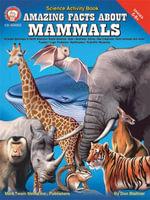 Amazing Facts About Mammals, Grades 5 - 8 - Don Blattner