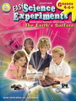 Easy Science Experiments, Grades 4 - 8 : The Earth's Surface - Mark Twain Media