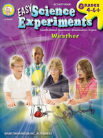 Easy Science Experiments, Grades 4 - 8 : Weather - Mark Twain Media