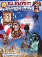 U.S. History, Grades 6 - 8 : People Who Helped Make the Republic Great: 1620-Present - Victor Hicken